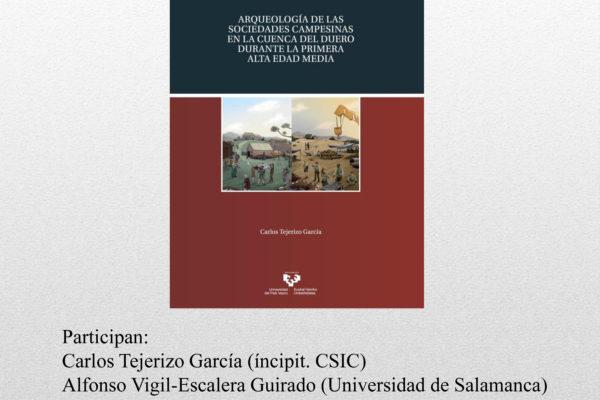 Presentación del libro Arqueología de las sociedades campesinas en la cuenca del Duero durante la primera Edad Media