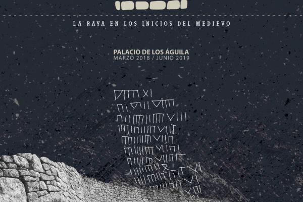 """Exposición """"Fortificaciones, poblados y pizarras. La Raya en los inicios del medievo"""""""